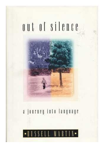 9780805019988: Out of Silence: A Journey into Language