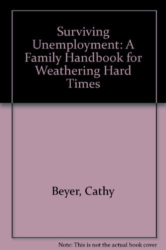 9780805020502: Surviving Unemployment: A Family Handbook for Weathering Hard Times