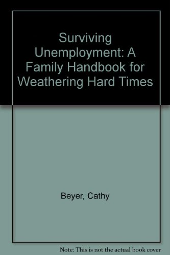 9780805020519: Surviving Unemployment: A Family Handbook for Weathering Hard Times