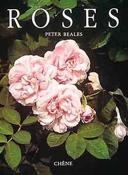 Roses: An Illustrated Encyclopaedia and Grower's Handbook of Species Roses, Old Roses and ...