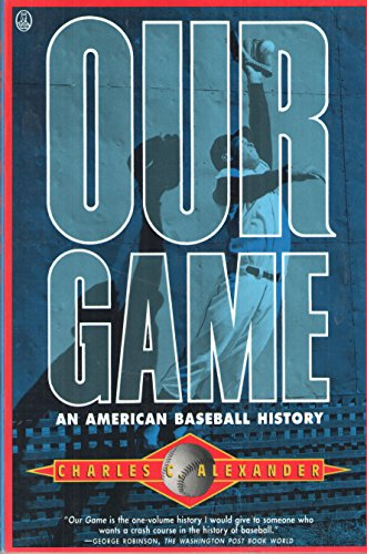 9780805020946: Our Game: American History of Baseball