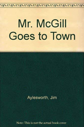 9780805020960: Mr. McGill Goes to Town
