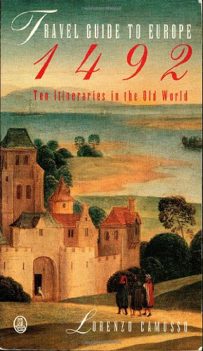 9780805021028: Travel Guide to Europe, 1492: Ten Itineraries in the Old World