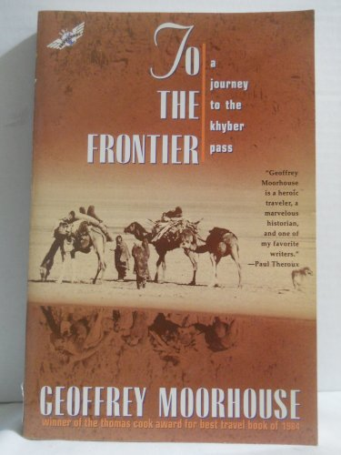 9780805021097: To the Frontier: Journey to the Khyber Pass