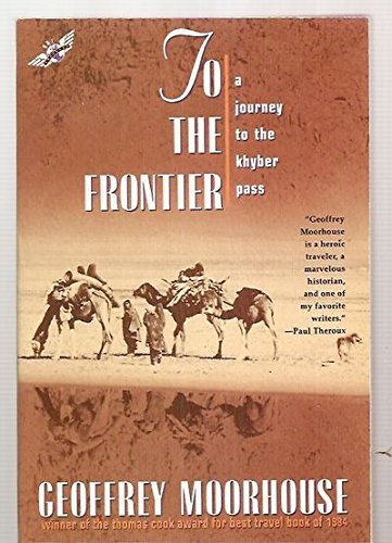 9780805021097: To the Frontier: A Journey to the Khyber Pass