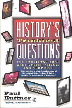 9780805021271: History's Trickiest Questions: 450 Questions That Will Stump, Amuse, and Surprise (Owl Books)