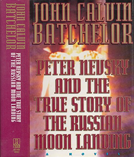 Peter Nevsky and the True Story of the Russian Moon Landing: Batchelor, John C.