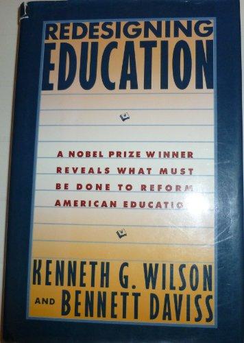 Redesigning Education: Wilson, Kenneth G.;Daviss, Bennett