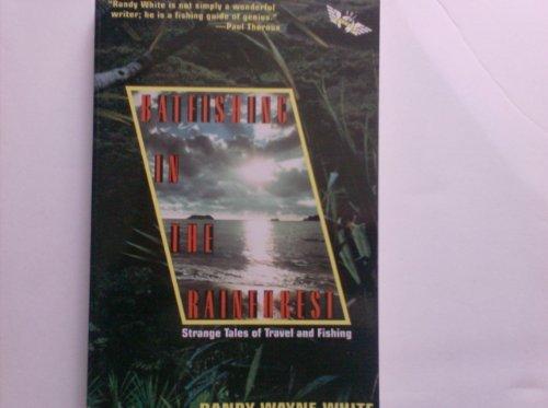 9780805022292: Batfishing in the Rainforest: Strange Tales of Travel and Fishing