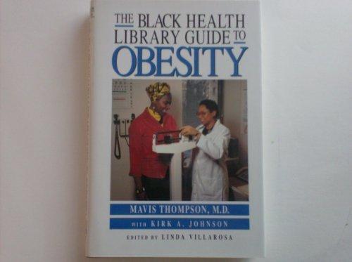 The Black Health Library Guide to Obesity: Thompson, Mavis, Johnson,