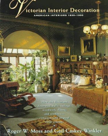 9780805023121: Victorian Interior Decoration: American Interiors : 1830-1900