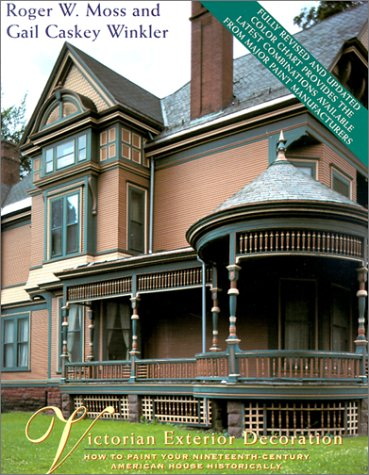 Victorian Exterior Decoration: How to Paint Your Nineteenth-Century American House Historically: ...