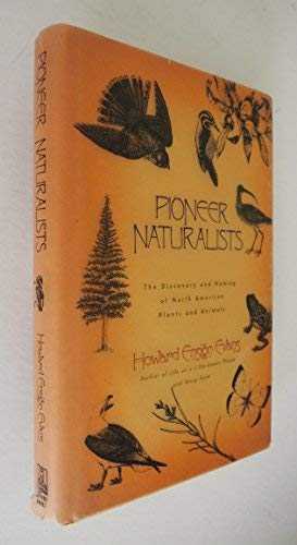9780805023374: Pioneer Naturalists: The Discovery and Naming of North American Plants and Animals