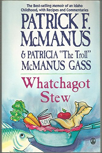 9780805023770: Whatchagot Stew: A Memoir of an Idaho Childhood With Recipes and Commentaries
