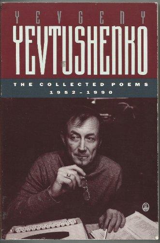 The Collected Poems, 1952-1990: Yevgeny Yevtushenko: Yevtushenko, Yevgeny; Todd, Albert C.