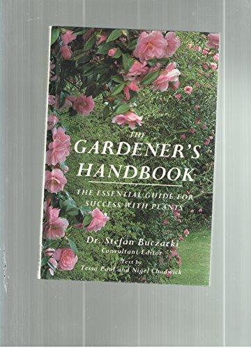 The Gardener's Handbook: The Essential Guide for Success With Plants (9780805023916) by Paul, Tessa; Buczacki, Stefan; Chadwick, Nigel