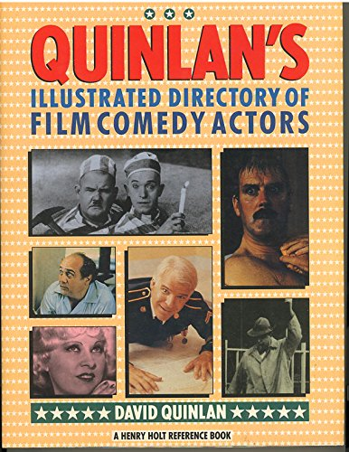 Quinlan's Illustrated Directory of Film Comedy Actors (Henry Holt Reference Book): Quinlan, ...