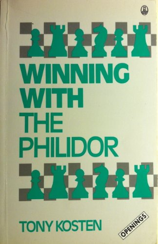 Winning With the Philidor (Batsford Chess Library): Kosten, Tony