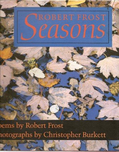 Robert Frost Seasons: Frost, Robert; Burkett,