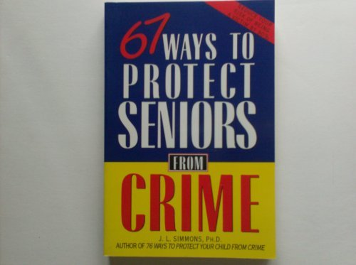 9780805024968: 67 Ways to Protect Seniors from Crime