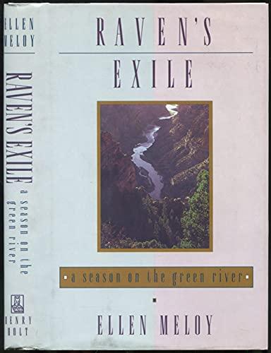 9780805024975: Raven's Exile: A Season on the Green River