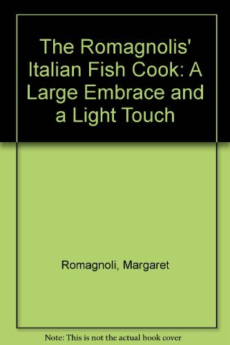 9780805025385: The Romagnolis' Italian Fish Cookbook: Over 200 Irresistible Italian-Style Fish and Seafood Recipes