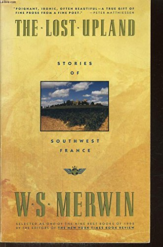 The Lost Upland/Stories of Southwest France: W. S. Merwin