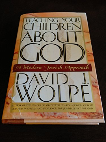 9780805026160: Teaching Your Children About God: A Modern Jewish Approach