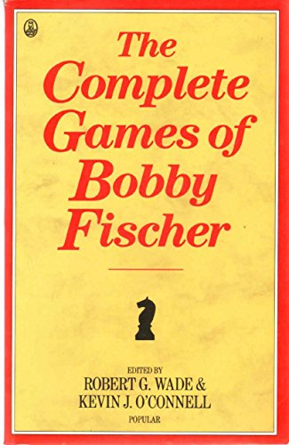 9780805026238: The Complete Games of Bobby Fischer (Batsford Chess Library)