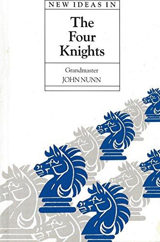 New Ideas in the Four Knights (Batsford Chess Library): Nunn, John
