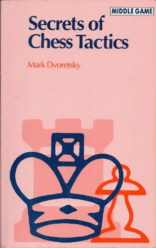 Secrets of Chess Tactics (Batsford Chess Library Middle Game): Mark Dvoretsky