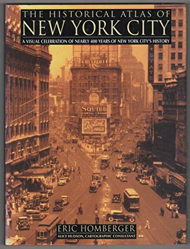 9780805026498: The Historical Atlas of New York City: A Visual Celebration of Nearly 400 Years of New York City's History (Henry Holt Reference Book)