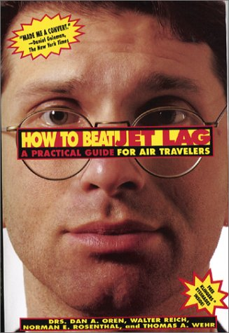 How to Beat Jet Lag: A Practical Guide for Air Travelers/Book and Eyemask and Eyeshades: Reich...