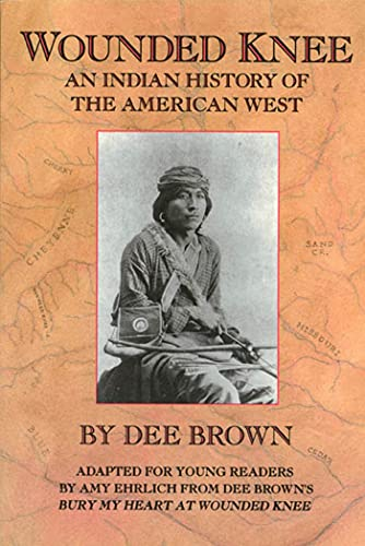 Wounded Knee: An Indian History of the: Dee Brown