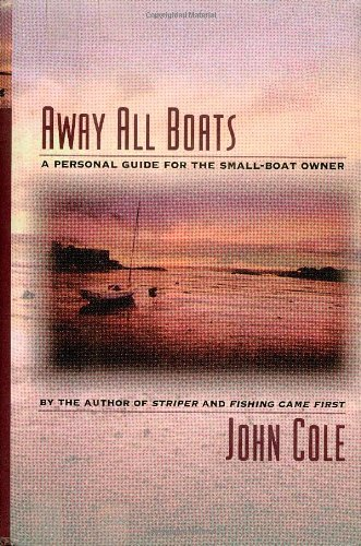 9780805027068: Away All Boats: A Personal Guide for the Small-Boat Owner