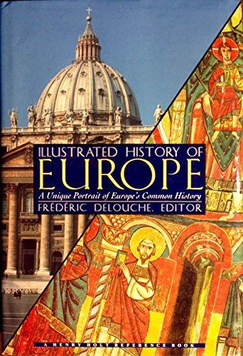 9780805027075: The Illustrated History of Europe: A Unique Portrait of Europe's Common History