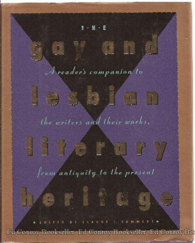 9780805027167: The Gay and Lesbian Literary Heritage: A Readers Companion to the Writers and Their Works, from Antiquity to the Present