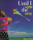 9780805027556: Until I Saw the Sea: A Collection of Seashore Poems
