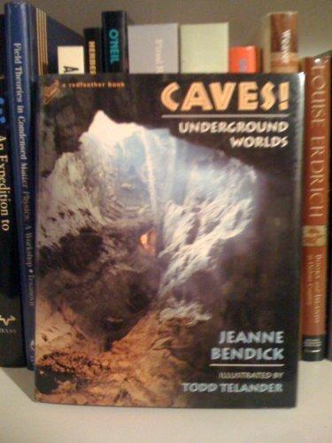Caves!: Underground Worlds: Bendick, Jeanne