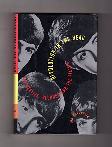 Revolution in the Head: The Beatles' Records and the Sixties: MacDonald, Ian