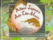 When Jaguars Ate the Moon: And Other Stories About Animals and Plants of the Americas: Maria ...