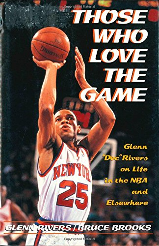 "9780805028225: Those Who Love the Game: Glenn ""Doc"" Rivers on Life in the Nba and Elsewhere"