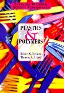 Plastics And Polymers (Everyday Material Science Experiments): Robert C. Mebane/Thomas Rybolt