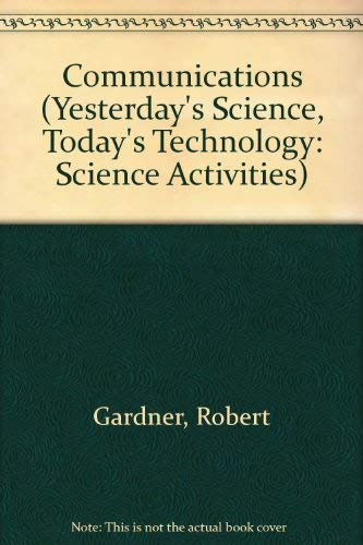 9780805028546: Communications (Yesterday's Science, Today's Technology)