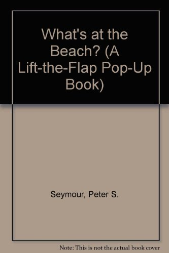 What's at the Beach?: A Lift-the-Flap, Pop-up Book (9780805028690) by Peter Seymour