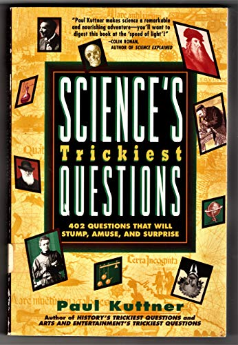 9780805028737: Science's Trickiest Questions: 402 Questions That Will Stump, Amuse, and Surprise