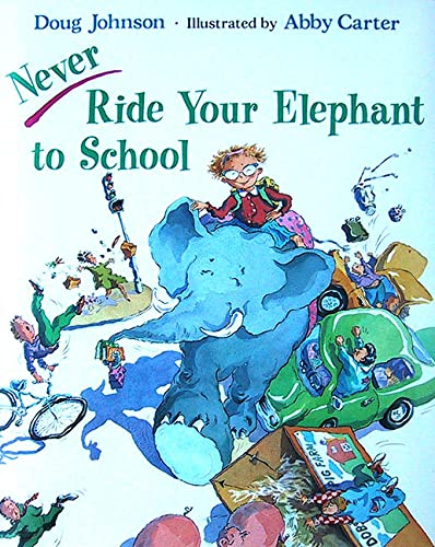 9780805028805: Never Ride Your Elephant to School