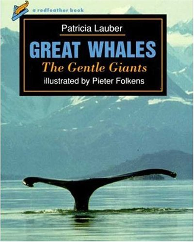 9780805028942: Great Whales: The Gentle Giants (Redfeather Book)