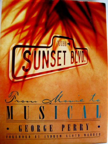 Sunset Boulevard: From Movie to Musical: Perry, George C.