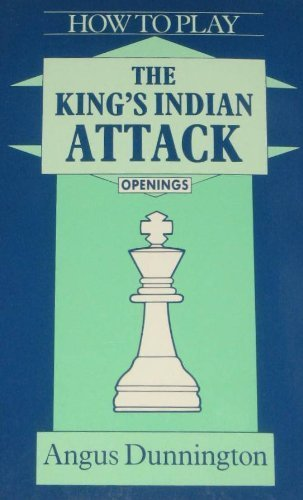 9780805029338: How to Play the King's Indian Attack (Batsford Chess Library)